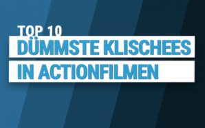 Top 10 dümmeste Klischees in Actionfilmen