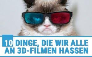 10 Dinge, die wir alle an 3D-Filmen hassen
