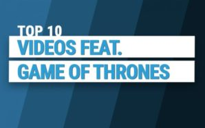 Top 10 Videos featuring Game of Thrones