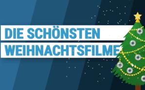 Die schönsten Weihnachtsfilme aller Zeiten und 2019