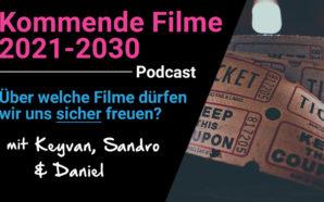Podcast: Kommende Filme 2021-2030