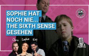 Podcast: Sophie hat noch nie…The Sixth Sense gesehen #95