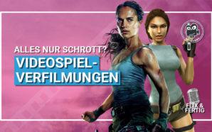 Podcast: Videospiel-Verfilmungen: Alles nur Schrott? #94