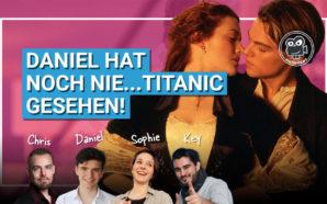 Daniel hat noch nie…Titanic gesehen | Podcast #100