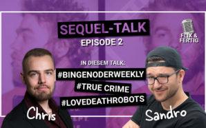 Sequel-Talk Episode 2: Bingen oder Weekly? / True Crime /…