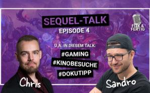 Sequel-Talk Episode 4: Gaming / Unsere Kinobesuche / Doku-Tipp |…