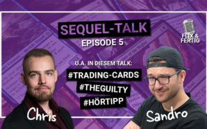 Sequel-Talk Episode 5: Trading-Card-Games / The Guilty-Adaption / Hörtipp |…